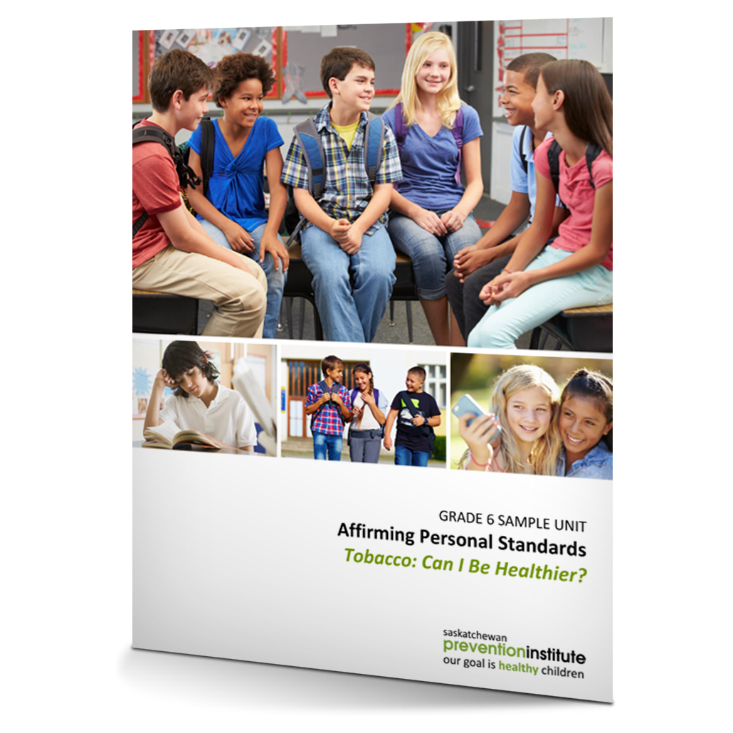 Grade 6 Sample Unit on Tobacco: Affirming Personal Standards – Tobacco: Can I Be Healthier?