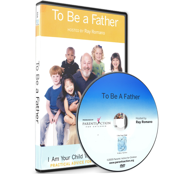 I Am Your Child Video Series: To Be a Father