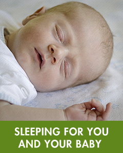 Sleeping for you and your baby