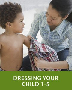 Dressing Your Child 1-5 year