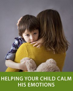 Helping Your Child Calm His Emotions