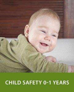 Child Safety 0-1 years