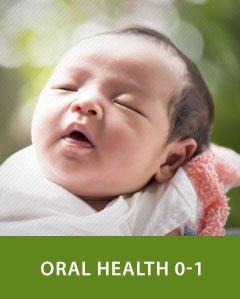 Oral Health (0-1 year)