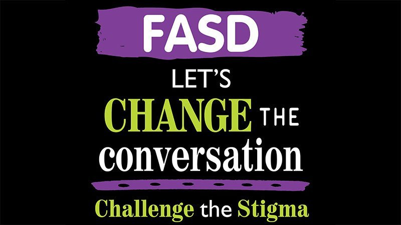 FASD: Let's Change the Conversation and Challenge the Stigma