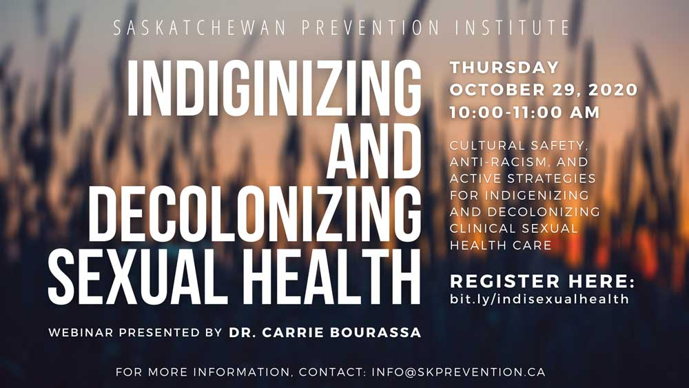 Indigenizing and Decolonizing Sexual Health
